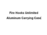 Fire Hooks Unlimited Aluminum Carrying Case