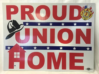 """Proud Union Home"" Yard Sign"